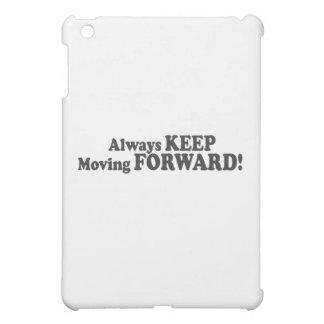 Always KEEP Moving FORWARD! iPad Mini Cases