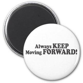 Always KEEP Moving FORWARD! Refrigerator Magnets