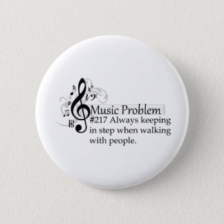 Always keeping in step when walking with people. pinback button