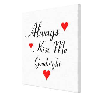 ALWAYS KISS ME GOODNIGHT bedroom canvas wall art