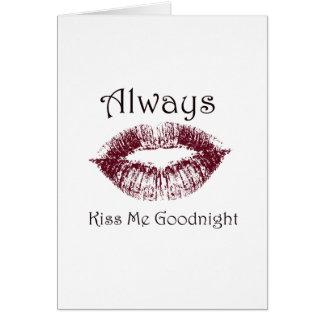 Always Kiss Me Goodnight lips Greeting Card