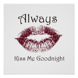 Always Kiss Me Goodnight Lips Poster
