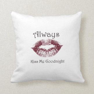 Always Kiss Me Goodnight lips Throw Pillow