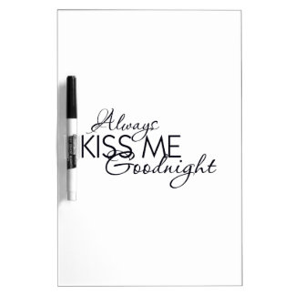 ALWAYS KISS ME GOODNIGHT LOVE MARRIAGE RELATIONSHI Dry-Erase BOARD