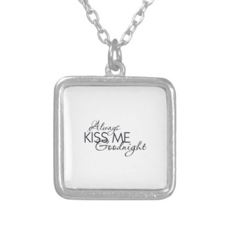 ALWAYS KISS ME GOODNIGHT LOVE MARRIAGE RELATIONSHI SQUARE PENDANT NECKLACE