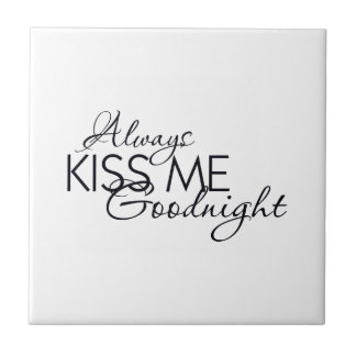 ALWAYS KISS ME GOODNIGHT LOVE MARRIAGE RELATIONSHI TILES
