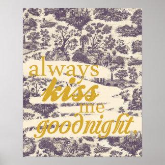 """Always kiss me goodnight.""  Poster"