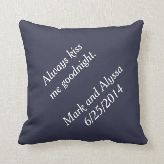 Always kiss me goodnight. throw pillow