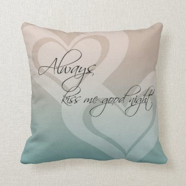 Valentines Themed Always Kiss Me Goodnight Throw Pillow
