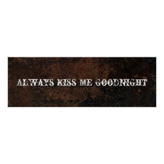 Always Kiss Me Goodnight Vintage Leather Look Poster