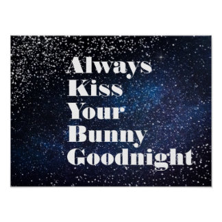 Always Kiss Your Bunny Goodnight Typography Poster
