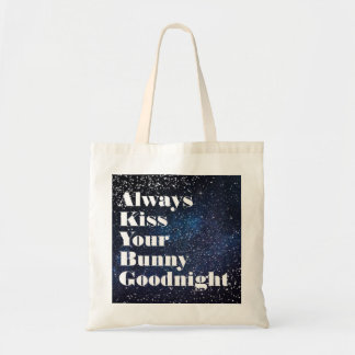 Always Kiss Your Bunny Goodnight Typography Tote Bag