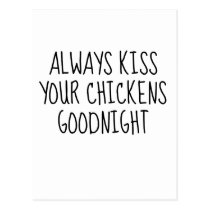 Always Kiss Your Chickens Goodnight Postcard