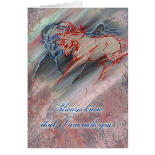 Always know that I am with you Greeting Card