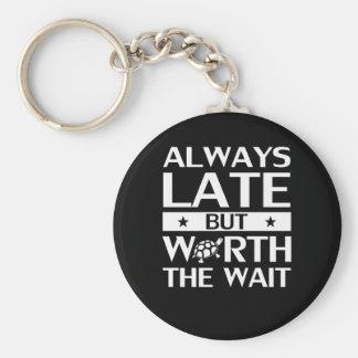 Always Late But Worth The Wait Self Love Keychain