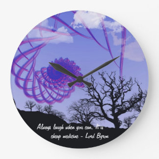Always laugh when you can. It is cheap medicine Large Clock