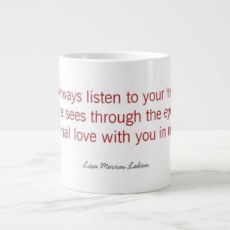 Always listen to your heart giant coffee mug
