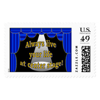Always live your life at center stage postage stamps