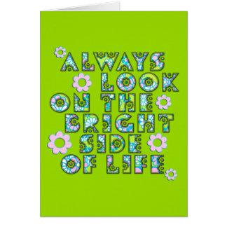 always look on the bright of side life tarjeta de felicitación