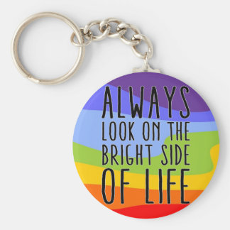 Always look on the bright side of life basic round button keychain