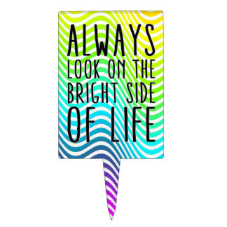 Always look on the bright side of life cake topper
