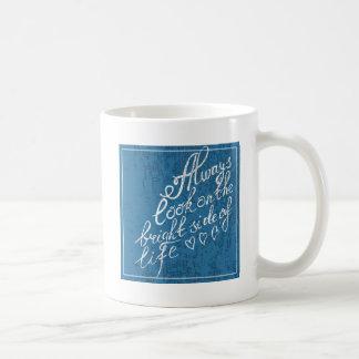 Always Look On The Bright Side Of Life Coffee Mug