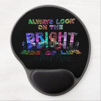 Always Look on the Bright Side of Life Gel Mouse Pad