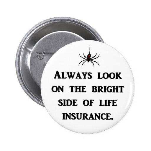 always-look-on-the-bright-side-of-life-insurance buttons
