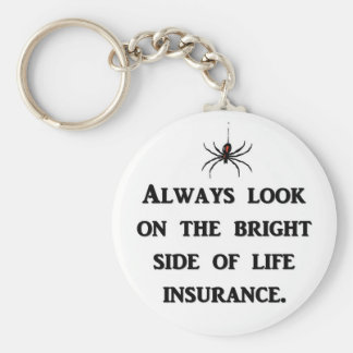 always-look-on-the-bright-side-of-life-insurance keychain