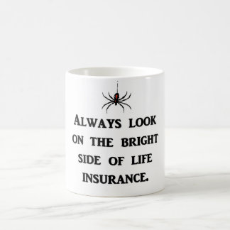 always-look-on-the-bright-side-of-life-insurance coffee mug