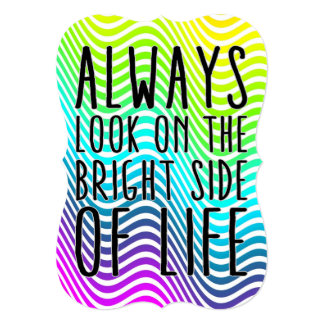 Always look on the bright side of life 5x7 paper invitation card
