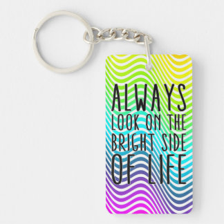 Always look on the bright side of life keychain