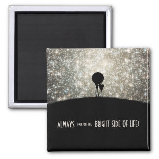 Always look on the bright side of life! 2 inch square magnet