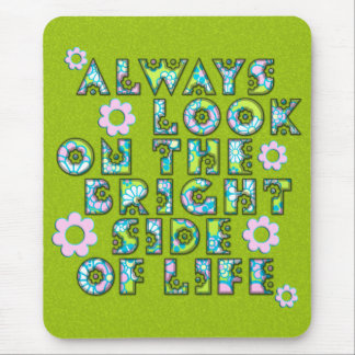 always look on the bright side OF life Mouse Pad