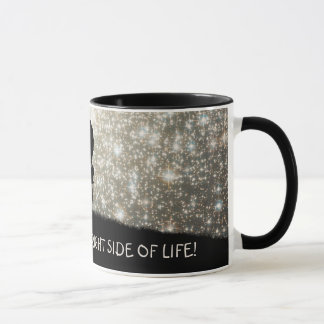 Always look on the bright side of life! mug
