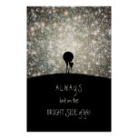Always look on the bright side of life! posters