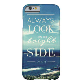 Always Look on the Bright Side of Life / Seascape Barely There iPhone 6 Case