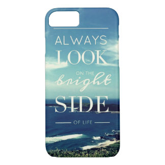 Always Look on the Bright Side of Life / Seascape iPhone 7 Case
