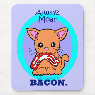 Always More Bacon cat Mouse Pad