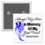 Always My Hero In Memory Best Friend - Colon Cance Pins