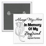 Always My Hero In Memory Boyfriend - Lung Cancer Pinback Button
