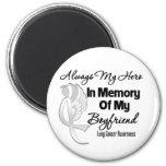 Always My Hero In Memory Boyfriend - Lung Cancer Refrigerator Magnet