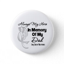 Always My Hero In Memory Dad - Lung Cancer Button