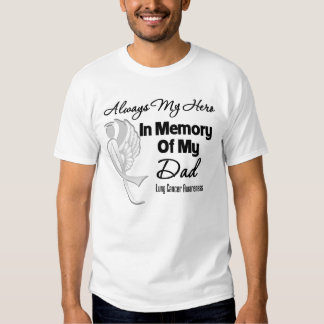 Always My Hero In Memory Dad - Lung Cancer T-shirt