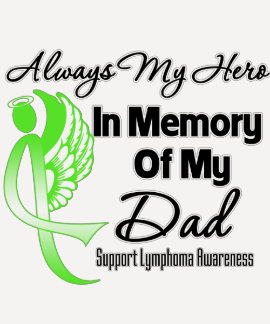 Always My Hero In Memory Dad - Lymphoma T-Shirt