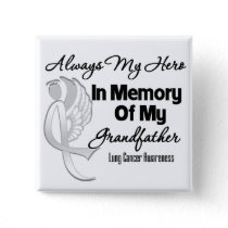 Always My Hero In Memory Grandfather - Lung Cancer Pinback Button