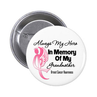 Always My Hero In Memory Grandmother Breast Cancer Pinback Button