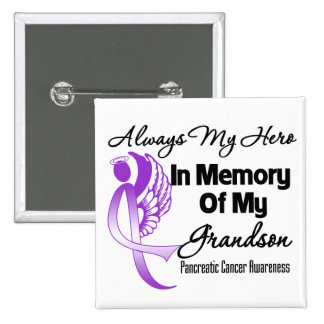 Always My Hero In Memory Grandson - Pancreatic Can Buttons