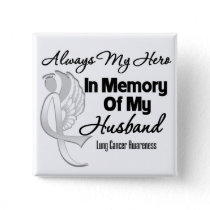 Always My Hero In Memory Husband - Lung Cancer Button