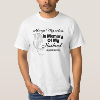 Always My Hero In Memory Husband - Lung Cancer Shirt